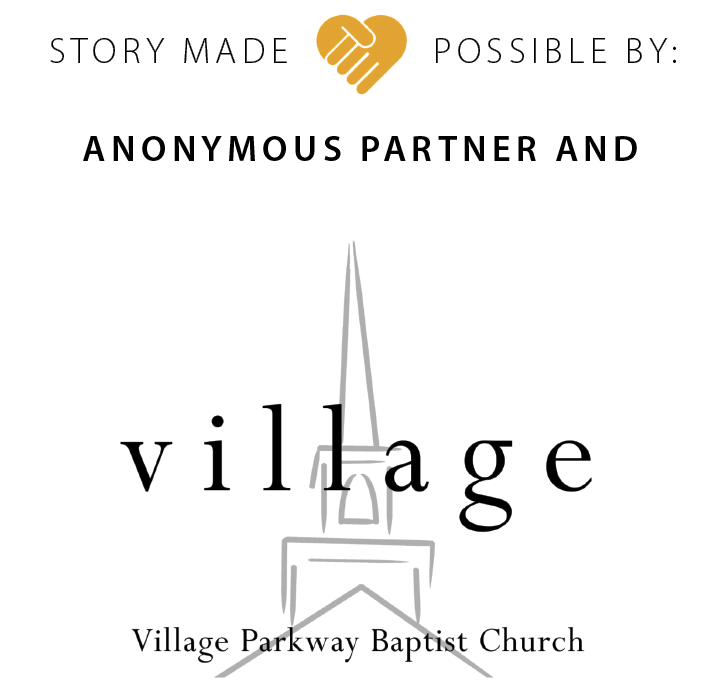Story made possible by Village Parkway Baptist Church